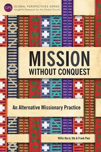 Mission Without Conquest Global Perspectives Series
