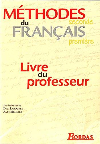 Les Méthodes du français, 2nde, 1ère (Manuel du professeur) par Denis Labouret, André Meunier