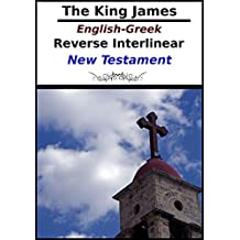 The King James English-Greek Reverse Interlinear New Testament (English Edition)