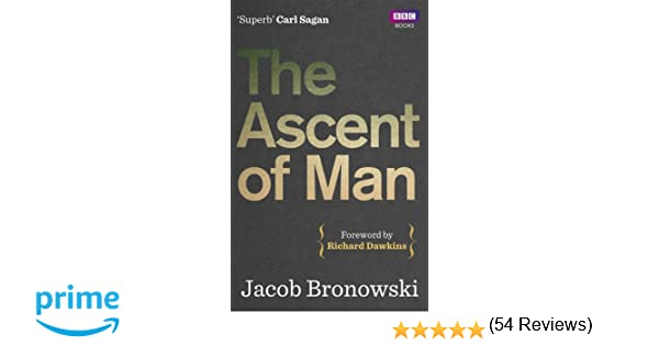 The Ascent Of Man Knowledge Or Certainty