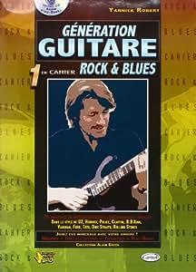 Robert Yannick Generation Guitare 1Er Cahier Rock & Blues Guitar Bk/Cd