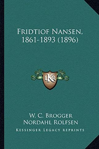 Fridtiof Nansen, 1861-1893 (1896)