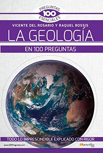 La geología en 100 preguntas por Vicente del Rosario Rabadán