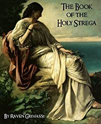 The Book of the Holy Strega by Raven Grimassi (2012-01-05)