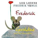 Frederick/Geraldine und die Mauseflöte: Zwei musikalische Hörspiele - Leo Lionni, Fredrik Vahle
