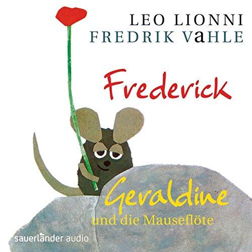 Frederick/Geraldine und die Mauseflöte: Zwei musikalische Hörspiele - Gesang-buch Mit Der Cd