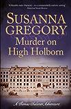 Murder on High Holborn: Chaloner's Ninth Exploit in Restoration London (Adventures of Thomas Chaloner)