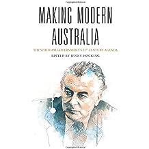 Making Modern Australia: The Whitlam Government's 21st Century Agenda (Australian History)