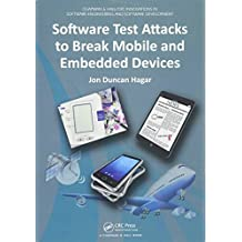Software Test Attacks to Break Mobile and Embedded Devices (Chapman & Hall/CRC Innovations in Software Engineering and S)