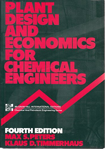 Plant Design and Economics for Chemical Engineers (McGraw-Hill chemical engineering series)