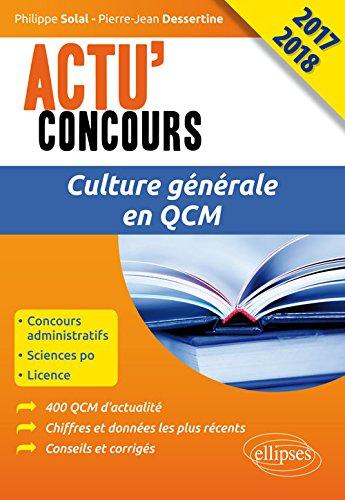 Culture Générale en QCM Actu'Concours 2017 2018