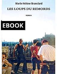 Les loups du remords (version ePub).: Le roman d'une bande de copains (ROMANS)