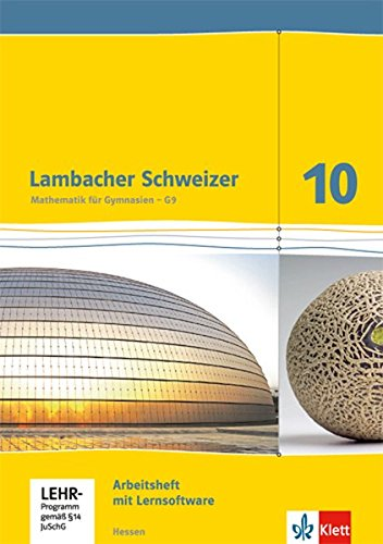 Lambacher Schweizer Mathematik 10 - G9. Ausgabe Hessen: Arbeitsheft plus Lösungsheft und Lernsoftware Klasse 10 (Lambacher Schweizer. Ausgabe für Hessen ab 2013)