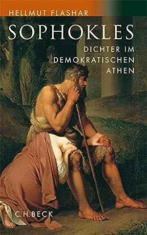 Sophokles: Dichter im demokratischen Athen