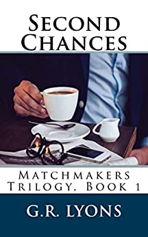 Second Chances (Matchmakers Book 1) by [Lyons, G.R.]