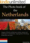 The Photo Book of the Netherlands. Im...