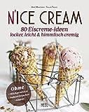 N'ice Cream: 80 Eiscreme-Ideen himmlisch cremig & gesund
