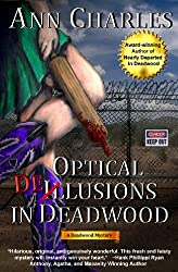 Optical Delusions in Deadwood (Deadwood Humorous Mystery Book 2) (English Edition)