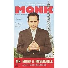 Mr. Monk is Miserable (Mr. Monk Mysteries) by Lee Goldberg (2009-08-06)