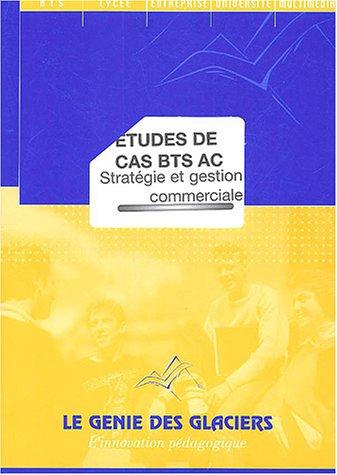 Stratégie et action commerciale : Etudes de cas BTS AC