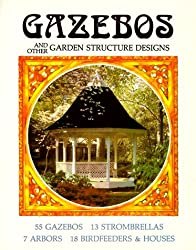 Gazebos and Other Garden Structure Designs