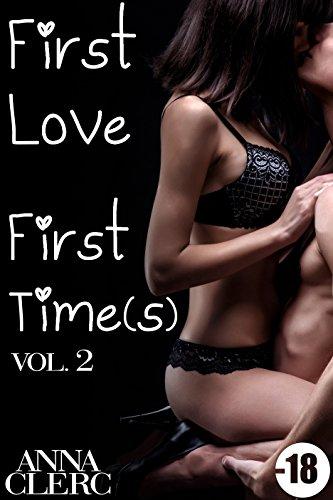 First Love, First Time(s): Prête à toutes les folies (Vol. 2): (Roman Érotique, Amour avec un Inconnu, Première Fois, Alpha Male, Suspense)