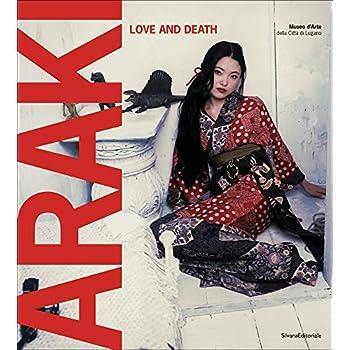 Araki. Love And Death. Catalogo Della Mostra (Lugano, 23 Ottobre 2010-20 Febbraio 2011). Ediz. Bilingue