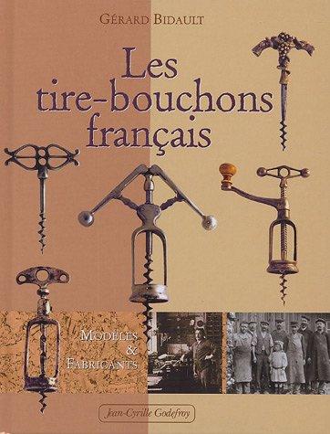 Les tire-bouchons français : Modèles et fabricants