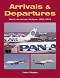 Arrivals and Departures: North American Airlines...