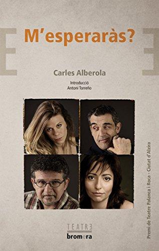 M'Esperaràs ? (Bromera Teatre) por Carles Alberola Ortiz