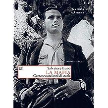 La mafia. Centosessant'anni di storia