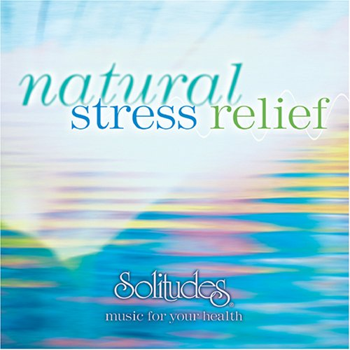 Natural Stress Relief (Vol.1) - music for your health (Natural Stress)