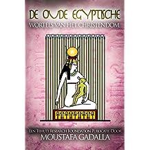 De Oude Egyptische Wortels van het Christendom (Dutch Edition)