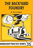 The Backyard Foundry (Workshop Practice)