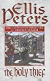The Holy Thief: 19 (Cadfael Chronicles)