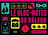 LE BLOC-NOTES DU RALEUR