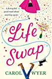 Life Swap: A funny feel good read about starting again (English Edition)
