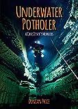Underwater Potholer: A Cave Diver's Memories (Whittles Dive)