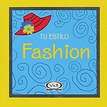 Fashion (Tu estilo/Your Style)