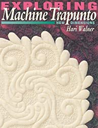 Exploring Machine Trapunto. New Dimensions - Print on Demand Edition