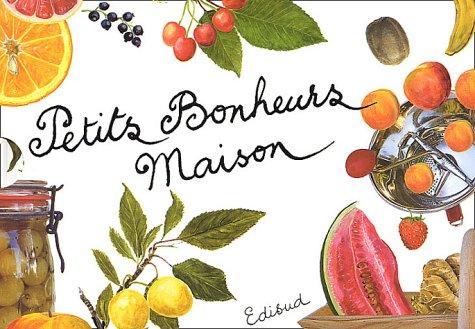 Petits bonheurs maison Coffret 2 volumes : Desserts et gourmandises aux fruits. Confitures, compotes et fruits au sirop