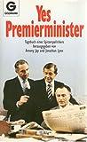 Yes, Premierminister. Tagebuch eines Spitzenpolitikers.