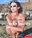 The Perfect Portrait Guide: How to Photograph People