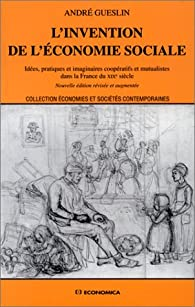 L'Invention de l'économie sociale par André Gueslin