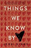 By Kirby, Jessi ( Author ) [ Things We Know by Heart By Apr-2015 Hardcover