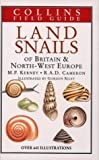 Field Guide to the Snails of Britain and North West Europe (Collins Field Guide)