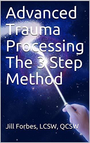 Advanced Trauma Processing The 3 Step Method Descargar Epub Ahora
