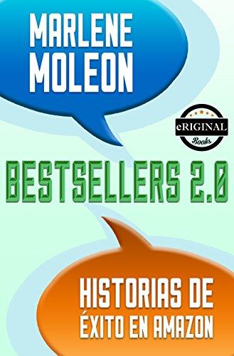 Bestsellers 2.0 Historias de éxito en Amazon eBook: Marlene Moleon ...