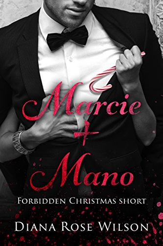 Marcie + Mano 2: A Forbidden Christmas Short (Forbidden Secrets ...