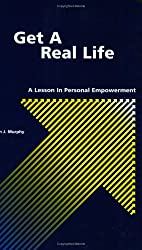 Get a Real Life: A Lesson in Personal Empowerment